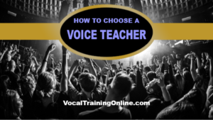 how to choose a voice teacher